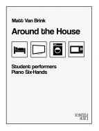 Around the House - Piano 6-hands