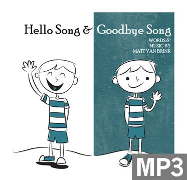 Hello Song & Goodbye Song - Performance & Singalong Recordings